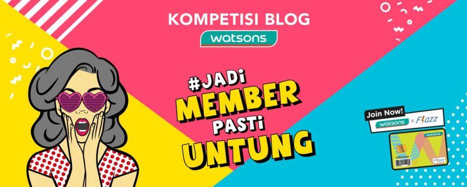 Belanja di Watsons Jadi Member Pasti Untung, Belanja di Watsons Jadi Member Pasti Untung, Jurnal Suzannita
