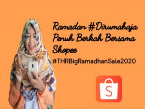 Ramadan #Dirumahaja Penuh Berkah Bersama Shopee