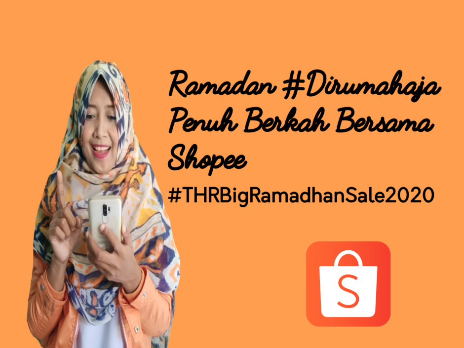 Ramadan DirumahAja Penuh Berkah Bersama Shopee